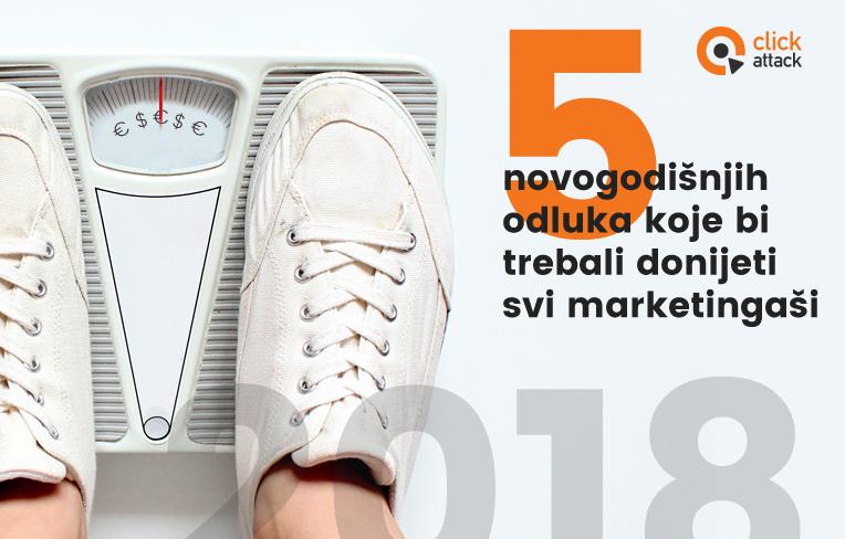 5 novogodišnjih odluka koje bi trebali donijeti svi marketingaši